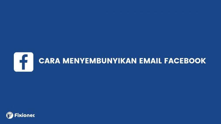 Cara Menyembunyikan Email di Facebook dengan Mudah