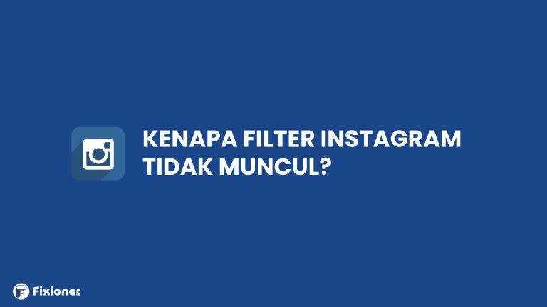 Kenapa Filter Instagram Tidak Muncul