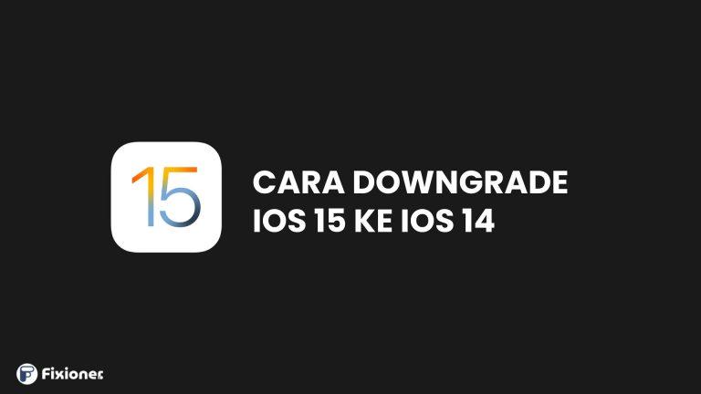 Cara downgrade ios 15 ke 14