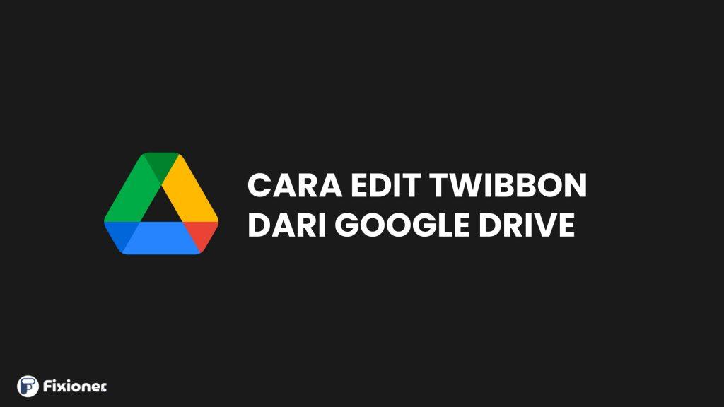 Cara Edit Twibbon dari Google Drive
