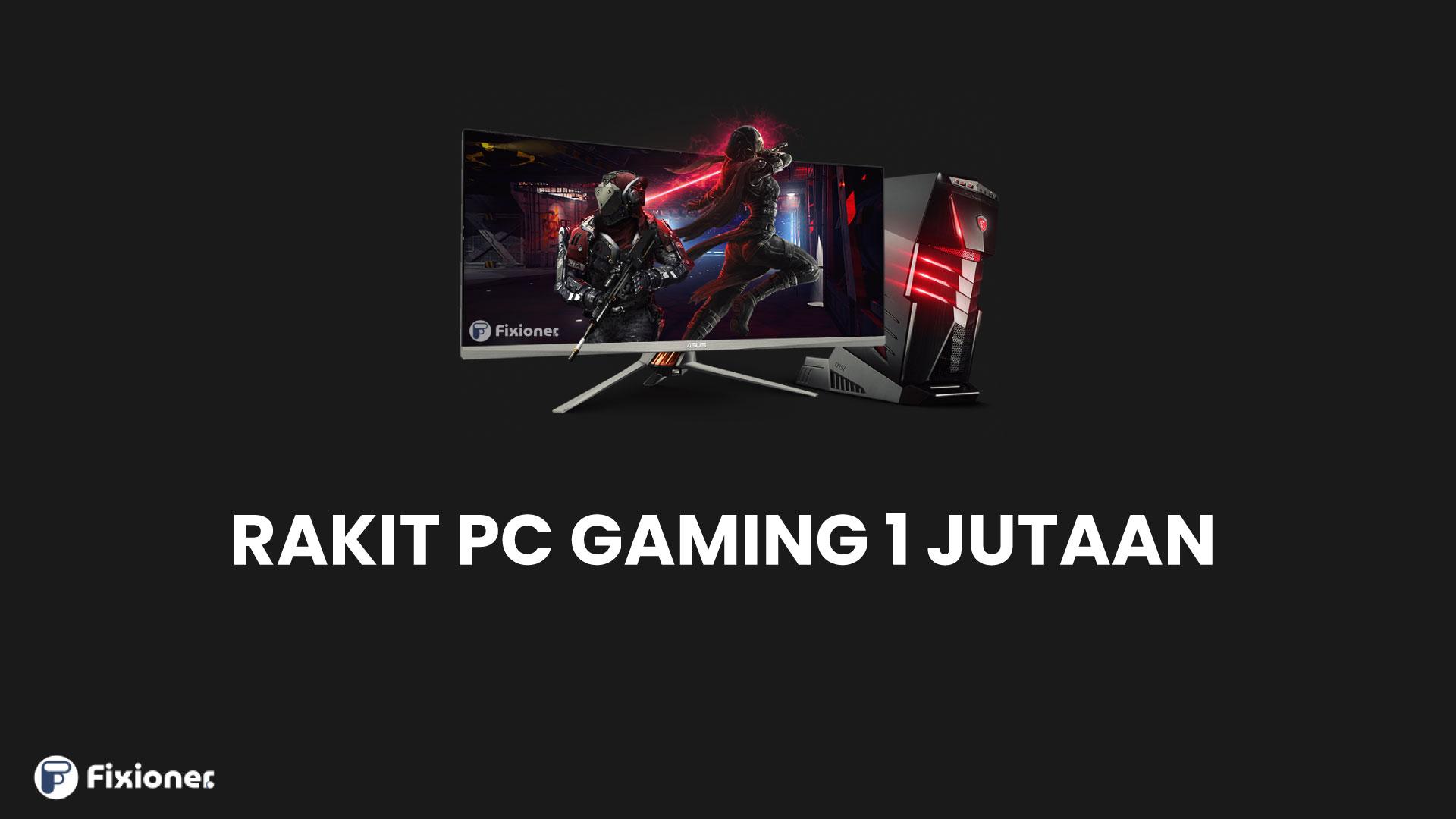 rakit pc gaming murah 1 jutaan
